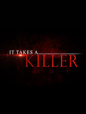 It Takes A Killer
