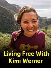 Living Free With Kimi Werner