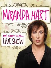 Miranda Hart- My What I Call Live Show