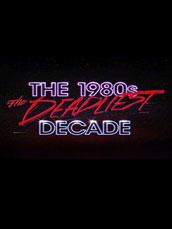ذا 1980: ذا دادليست داكايد