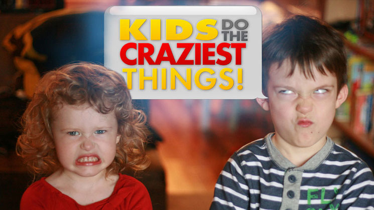 Kids Do The Craziest Things