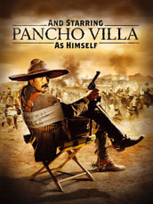 And Starring Pancho Villa As Him...